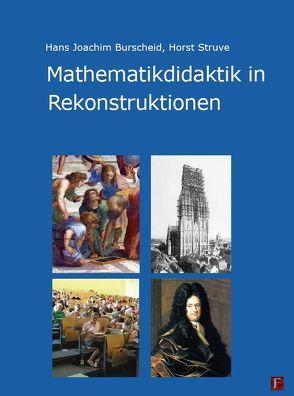 Mathematikdidaktik in Rekonstruktionen von Burscheid,  Hans Joachim, Struve,  Horst