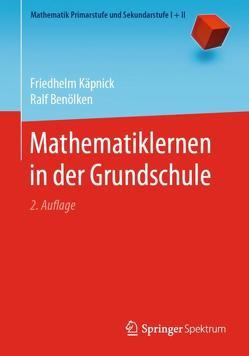 Mathematiklernen in der Grundschule von Benölken,  Ralf, Käpnick,  Friedhelm