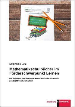 Mathematikschulbücher im Förderschwerpunkt Lernen von Lutz,  Stephanie