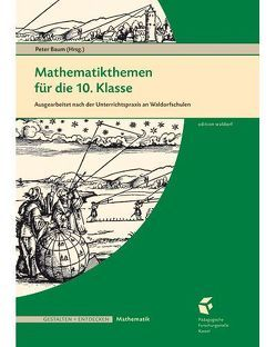 Mathematikthemen für die 10. Klasse von Hünig,  Markus