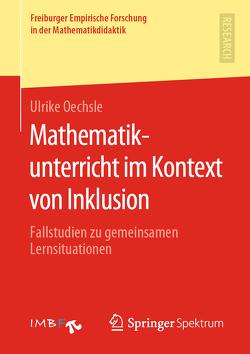 Mathematikunterricht im Kontext von Inklusion von Oechsle,  Ulrike