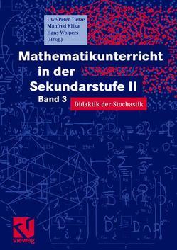 Mathematikunterricht in der Sekundarstufe II von Götz,  Stefan, Klika,  Manfred, Tietze,  Uwe-Peter, Wolpers,  Hans-Heinz