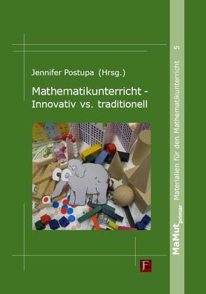 Mathematikunterricht – Innovativ vs. traditionell von Postupa,  Jennifer