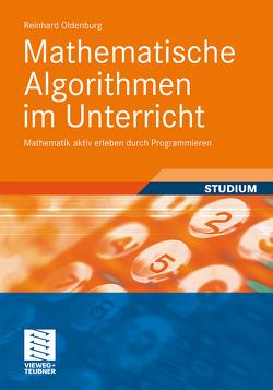 Mathematische Algorithmen im Unterricht von Oldenburg,  Reinhard