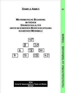 Mathematische Begabung im frühen Grundschulalter unter besonderer Berücksichtigung kognitiver Merkmale von Aßmus,  Daniela