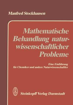 Mathematische Behandlung naturwissenschaftlicher Probleme von Stockhausen,  M.