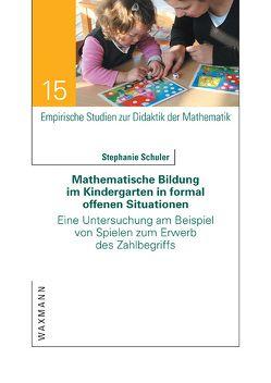 Mathematische Bildung im Kindergarten in formal offenen Situationen von Schuler,  Stephanie