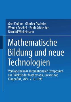 Mathematische Bildung und neue Technologien von Kadunz,  Gert, Ossimitz,  Günther, Peschek,  Werner, Schneider,  Edith, Winkelmann,  Bernard