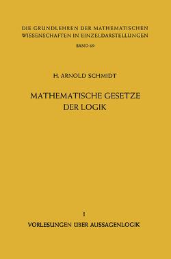 Mathematische Gesetze der Logik I von Schmidt,  H. Arnold