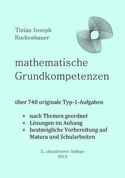 mathematische Grundkompetenzen von Ruckenbauer,  Tizian Joseph