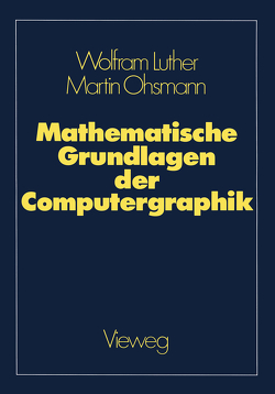 Mathematische Grundlagen der Computergraphik von Luther,  Wolfram, Ohsmann,  Martin