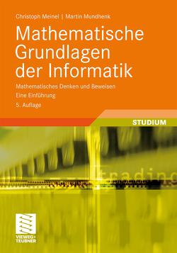 Mathematische Grundlagen der Informatik von Meinel,  Christoph, Mundhenk,  Martin