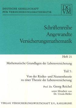 Mathematische Grundlagen der Lebensversicherung von Heller,  Ursula, Reichel,  Georg