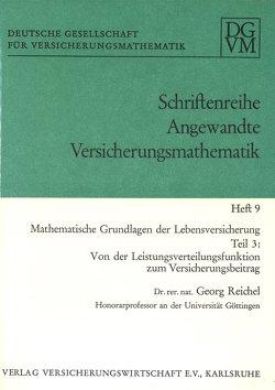 Mathematische Grundlagen der Lebensversicherung von Reichel,  Georg