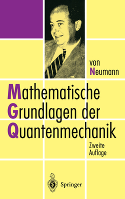 Mathematische Grundlagen der Quantenmechanik von Neumann,  John von