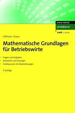 Mathematische Grundlagen für Betriebswirte von Hoffmann,  Sabine, Krause,  Hugo