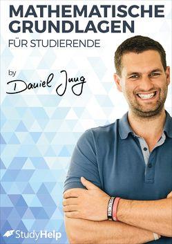 Mathematische Grundlagen für Studierende von Jung,  Daniel, Oberkönig,  Carlo, Schöning,  Thorsten