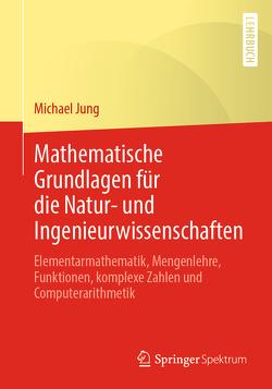 Mathematische Grundlagen mit Anwendungen in der Kartographie und Geodäsie – Teil I von Jung,  Michael