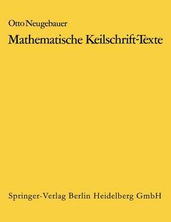 Mathematische Keilschrift-Texte/Mathematical Cuneiform Texts von Neugebauer,  O.