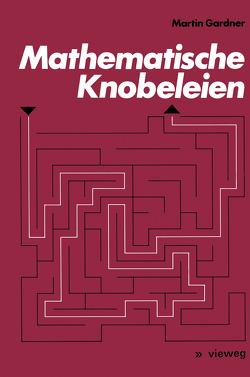 Mathematische Knobeleien von Gardner,  Martin