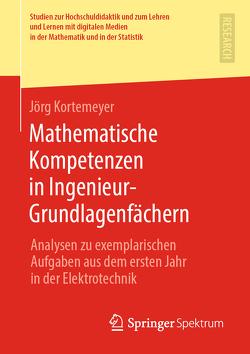 Mathematische Kompetenzen in Ingenieur-Grundlagenfächern von Kortemeyer,  Jörg