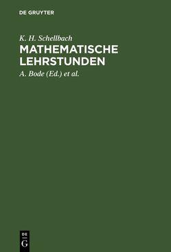 Mathematische Lehrstunden von Bode,  A., Fischer,  E., Schellbach,  K. H.