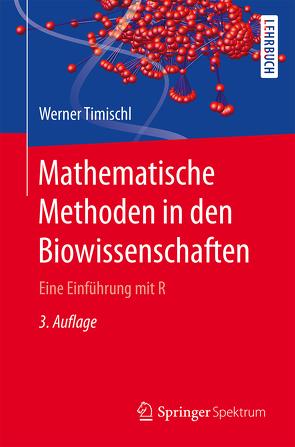 Mathematische Methoden in den Biowissenschaften von Timischl,  Werner