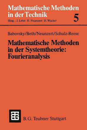 Mathematische Methoden in der Systemtheorie: Fourieranalysis von Babovsky,  Hans, Beth,  Thomas, Neunzert,  Helmut, Schulz-Reese,  Marion