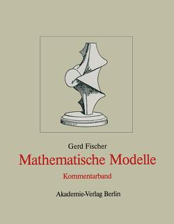 Mathematische Modelle von Fischer,  Gerd