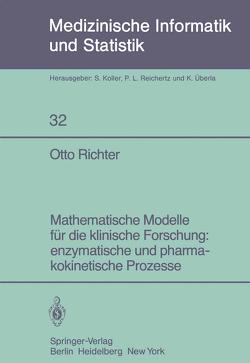 Mathematische Modelle für die klinische Forschung: enzymatische und pharmakokinetische Prozesse von Richter,  Otto