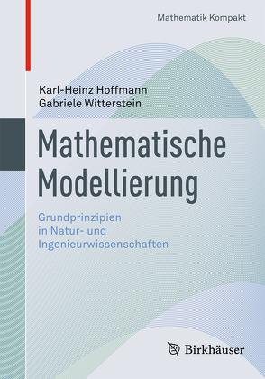 Mathematische Modellierung von Hoffmann,  Karl-Heinz, Witterstein,  Gabriele