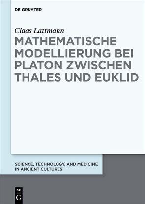 Mathematische Modellierung bei Platon zwischen Thales und Euklid von Lattmann,  Claas