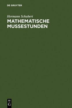 Mathematische Mußestunden von Erlebach,  Joachim, Schubert,  Hermann