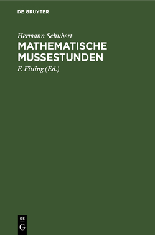 Mathematische Mußestunden von Fitting,  F., Schubert,  Hermann