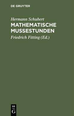 Mathematische Mußestunden von Fitting,  Friedrich, Schubert,  Hermann