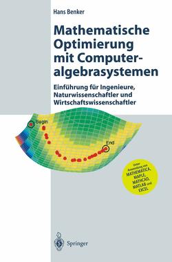 Mathematische Optimierung mit Computeralgebrasystemen von Benker,  Hans