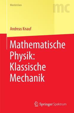 Mathematische Physik: Klassische Mechanik von Knauf,  Andreas