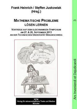 Mathematische Probleme lösen lernen von Heinrich,  Frank, Juskowiak,  Steffen