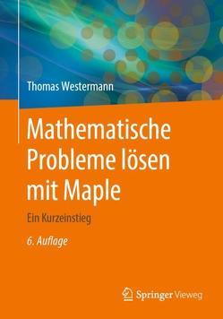 Mathematische Probleme lösen mit Maple von Westermann,  Thomas