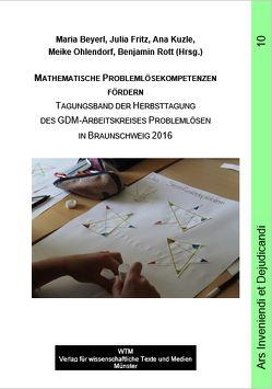 Mathematische Problemlösekompetenzen fördern von Beyerl,  Maria, Fritz,  Julia, Kuzle,  Ana, Ohlendorf,  Meike, Rott,  Benjamin