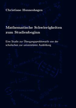 Mathematische Schwierigkeiten zum Studienbeginn von Hunneshagen,  Christiane