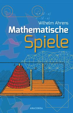 Mathematische Spiele von Ahrens,  Wilhelm, Hemme,  Heinrich