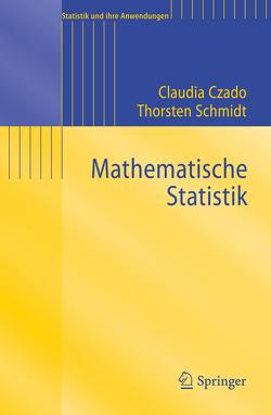 Mathematische Statistik von Czado,  Claudia, Schmidt,  Thorsten