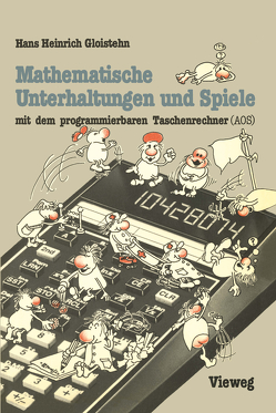 Mathematische Unterhaltungen und Spiele mit dem programmierbaren Taschenrechner (AOS) von Gloistehn,  Hans Heinrich