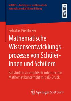 Mathematische Wissensentwicklungsprozesse von Schülerinnen und Schülern von Pielsticker,  Felicitas