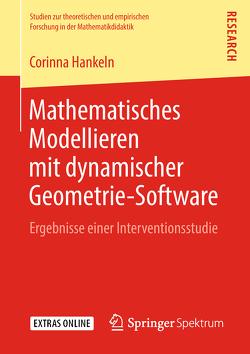 Mathematisches Modellieren mit dynamischer Geometrie-Software von Hankeln,  Corinna