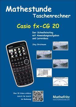 Mathestunde Taschenrechner – Casio fx-CG 20 von Christmann,  Jörg