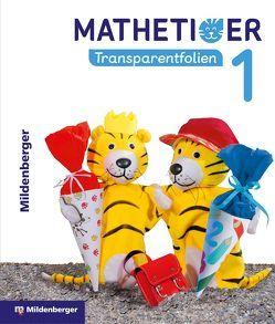 Mathetiger 1 – Transparentfolien • Neubearbeitung von Heidenreich,  Matthias, Laubis,  Thomas, Schnitze,  Eva
