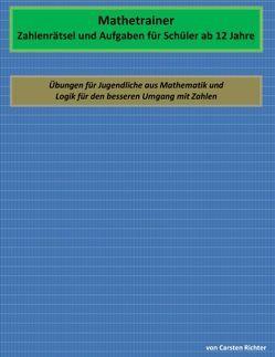 Mathetrainer – Zahlenrätsel und Aufgaben für Schüler ab 12 Jahre von Richter,  Carsten