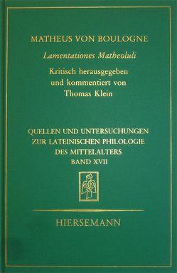Matheus von Boulogne: Lamentationes Matheoluli von Klein,  Thomas